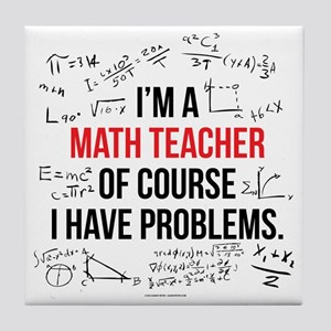 Math Teacher Problems Tile Coaster