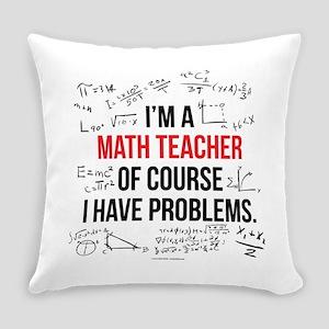Math Teacher Problems Everyday Pillow