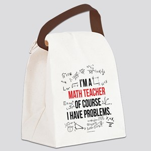 Math Teacher Problems Canvas Lunch Bag