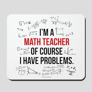 Math Teacher Problems Mousepad