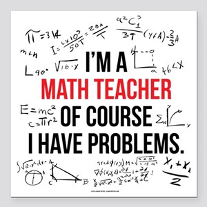 "Math Teacher Problems Square Car Magnet 3"" x 3"""