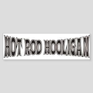 Hot Rod Hooligan Bumper Sticker