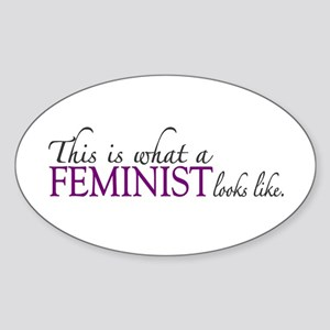 What a Feminist Looks Like Oval Sticker