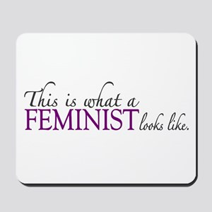What a Feminist Looks Like Mousepad