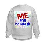 Me For President Kids Sweatshirt