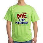 Me For President Green T-Shirt