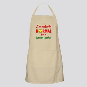 I'm perfectly normal for a Wardrobe Su Light Apron