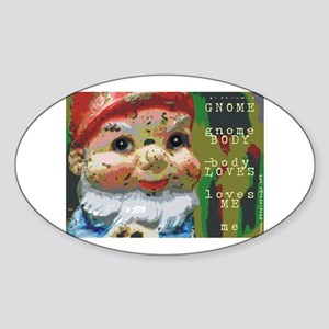 Gnome Body Loves Me Oval Sticker