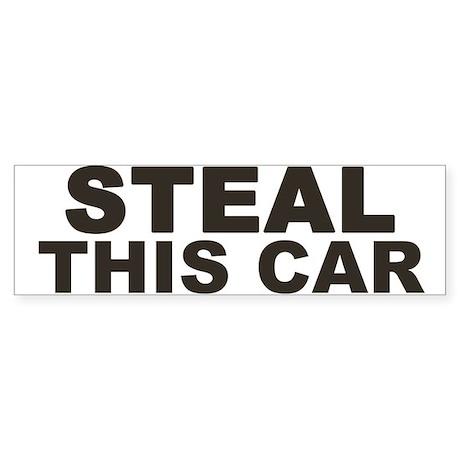 STEAL THIS CAR Bumper Sticker