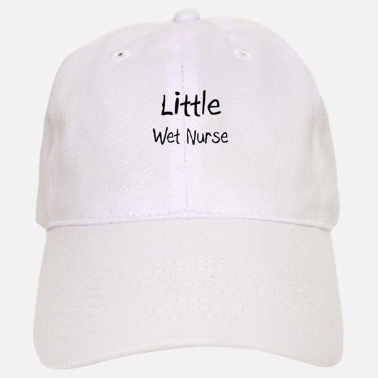 Little Wet Nurse Baseball Baseball Cap