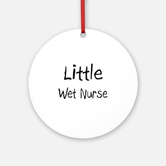 Little Wet Nurse Ornament (Round)