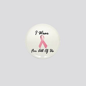 I Wear Pink For All Of Us 1.2 Mini Button