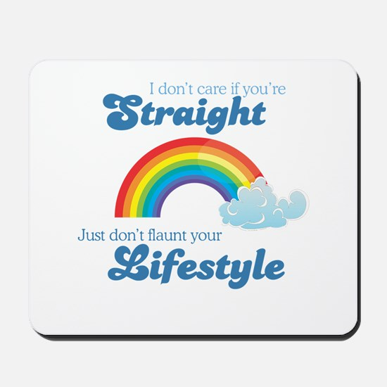 I don't care if you're straight Mousepad