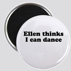 Ellen thinks i can dance Magnet