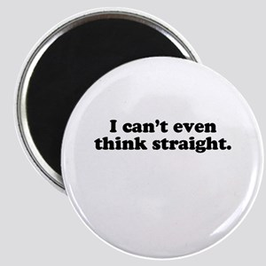 I can't even think straight Magnet