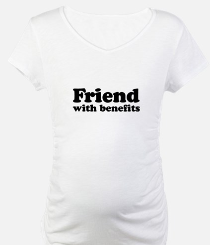 Friend with benefits Shirt