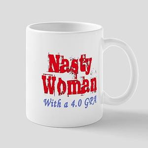 Nasty Woman With A 4.0 GPA Mugs