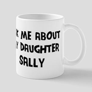 Ask me about Sally Mug