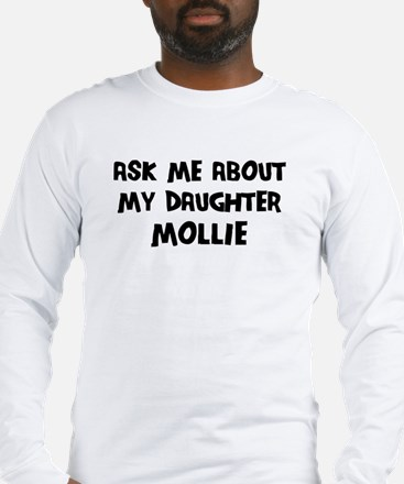 Ask me about Mollie Long Sleeve T-Shirt