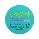 """Scrapbook Mentality #374 3.5"""" Button (100 pack)"""