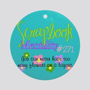 Scrapbook Mentality #271 Ornament (Round)