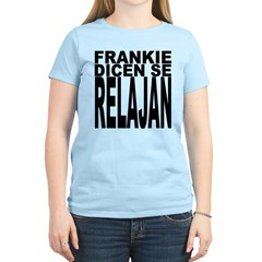 Frankie Dicen Se Relajan Women's Light T-Shirt