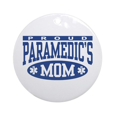 Proud Paramedic's Mom Ornament (Round)