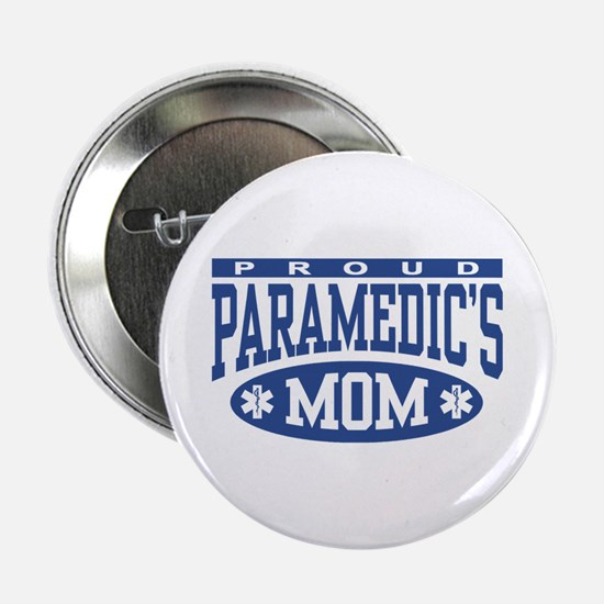 """Proud Paramedic's Mom 2.25"""" Button"""