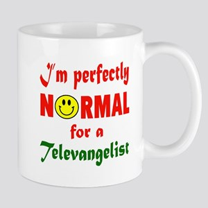 I'm perfectly normal for a Televangelis Mug