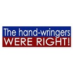 Hand-wringers were right (bumper sticker)
