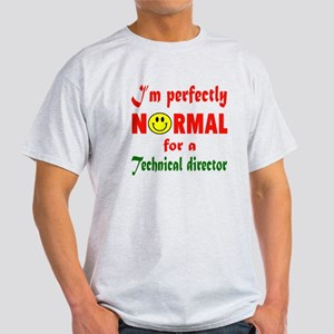 I'm perfectly normal for a Technical Light T-Shirt