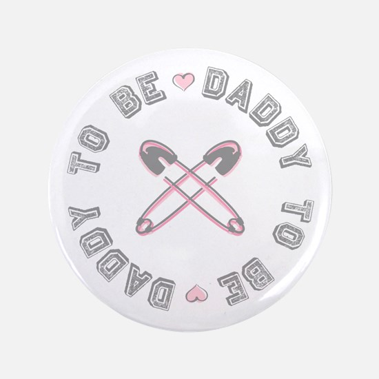 """Daddy to Be Pink Girl 3.5"""" Button"""