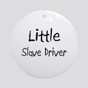 Little Slave Driver Ornament (Round)