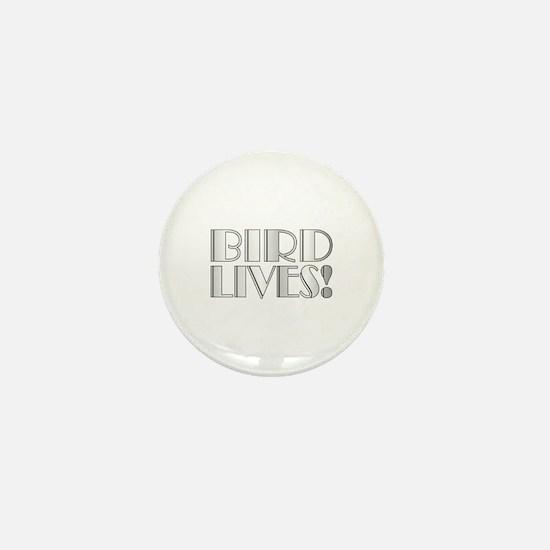 Bird Lives! Mini Button
