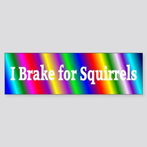 I Brake for Squirrels 5 Bumper Sticker