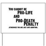 You cannot be Pro-Life and Pr Yard Sign