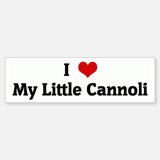 I Love My Little Cannoli Bumper Bumper Bumper Sticker