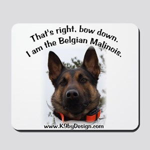 Bow Down Belgian Malinois Mousepad