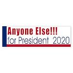 Anyone Else For President Bumper Sticker