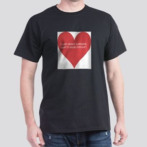 I had heart surgery, what's y Dark T-Shirt