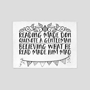 Reading made Don Quixote a gentlema 5'x7'Area Rug