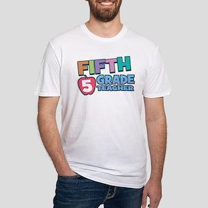 Fifth Grade Teacher Fitted T-Shirt