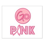 Go Pink Breast Cancer Small Poster