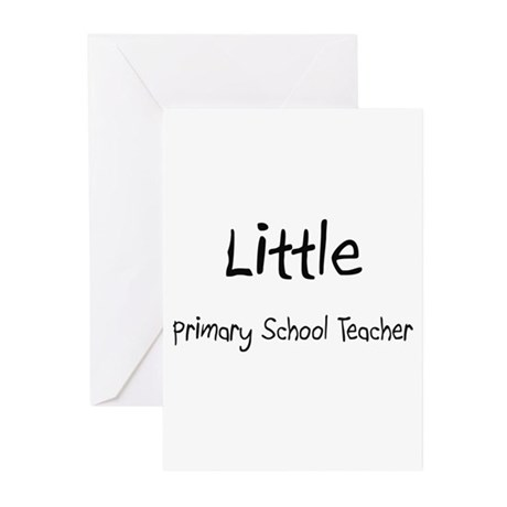 Little Primary School Teacher Greeting Cards (Pk o