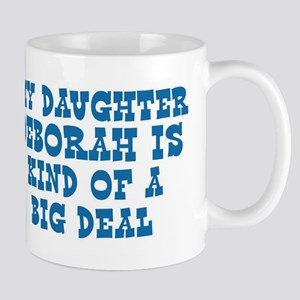 Deborah is a big deal Mug