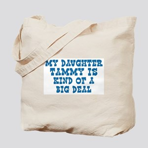 Tammy is a big deal Tote Bag