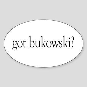 got bukowski? Oval Sticker