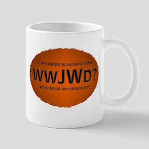 What Would John Wayne Do? Mug