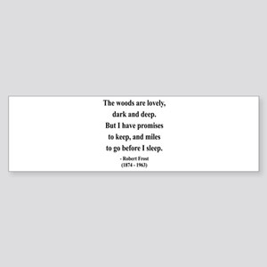 Robert Frost 9 Bumper Sticker
