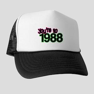 You're So 1988: Trucker Hat